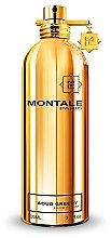 Parfumuri și produse cosmetice Montale Aoud Greedy - Apă de parfum