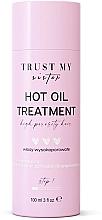 Parfumuri și produse cosmetice Ulei pentru păr cu porozitate ridicată - Trust My Sister High Porosity Hair Hot Oil Treatment