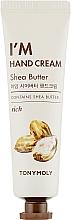 """Parfumuri și produse cosmetice Cremă de mâini """"Unt de shea"""" - Tony Moly I'm Hand Cream Shea Butter"""