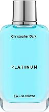 Parfumuri și produse cosmetice Christopher Dark Platinum - Apă de toaletă