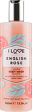 "Parfumuri și produse cosmetice Gel de duș ""Trandafir englezesc"" - I Love English Rose Body Wash"