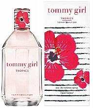 Parfumuri și produse cosmetice Tommy Hilfiger Tommy Girl Tropics - Apă de toaletă