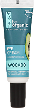 Parfumuri și produse cosmetice Cremă pentru ochi - Be Organic Eye Cream Avocado