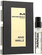 Parfumuri și produse cosmetice Mancera Aoud Vanille - Apă de parfum (mostră)