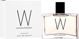 Parfumuri și produse cosmetice Banana Republic W - Apă de parfum