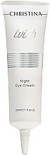 Parfumuri și produse cosmetice Cremă de noapte pentru zona ochilor - Christina Wish Night Eye Cream