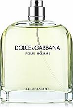 Parfumuri și produse cosmetice Dolce & Gabbana Pour Homme - Apă de toaletă (tester fără capac)
