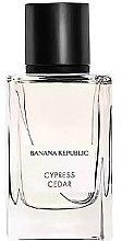 Parfumuri și produse cosmetice Banana Republic Cypress Cedar - Apă de parfum