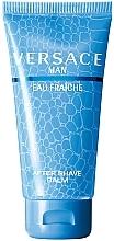Parfumuri și produse cosmetice Versace Man Eau Fraiche - Balsam după ras