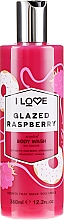 "Parfumuri și produse cosmetice Gel de duș ""Zmeură glazurată"" - I Love Glazed Raspberry Body Wash"