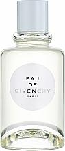 Parfumuri și produse cosmetice Givenchy Eau de Givenchy 2018 - Apă de toaletă
