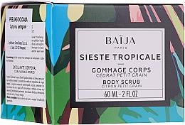 Parfumuri și produse cosmetice Scrub pentru corp - Baija Sieste Tropicale Body Scrub