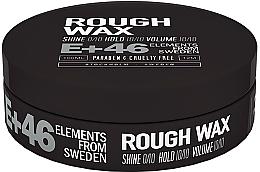 Parfumuri și produse cosmetice Ceară pentru aranjarea părului - E+46 Rough Wax