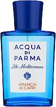 Parfumuri și produse cosmetice Acqua di Parma Blu Mediterraneo Arancia di Capri - Apă de toaletă