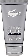 Parfumuri și produse cosmetice Lacoste L'Homme Timeless - Gel de duș