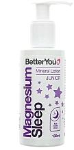 Parfumuri și produse cosmetice Loțiune de corp - BetterYou Magnesium Sleep Mineral Lotion Junior