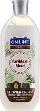 "Parfumuri și produse cosmetice Gel de duș ""Caribbean Mood"" - On Line Caribbean Mood Shower Cream"
