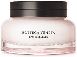 Parfumuri și produse cosmetice Bottega Veneta Eau Sensuelle - Cremă de corp