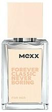 Parfumuri și produse cosmetice Mexx Forever Classic Never Boring for Her - Apă de parfum