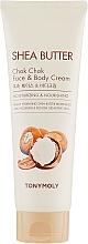 Parfumuri și produse cosmetice Cremă nutritivă pentru față și corp - Tony Moly Shea Butter Chok Chok Face & Body Cream