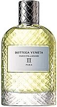 Parfumuri și produse cosmetice Bottega Veneta Parco Palladiano III Pera - Apă de parfum