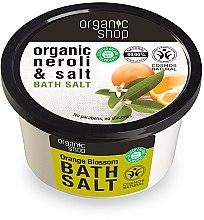 Parfumuri și produse cosmetice Sare de baie cu portocală - Organic Shop Baths Salt Organic Neroli & Salt