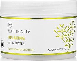 Parfumuri și produse cosmetice Ulei pentru corp cu efect de netezire - Naturativ Relaxing Body Butter Lemongrass