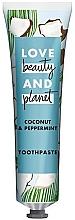 """Parfumuri și produse cosmetice Pastă de dinți """"Cocos și Mentă"""" - Love Beauty And Planet Coconut & Peppermint Toothpaste"""