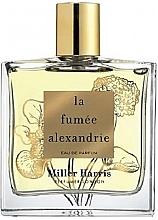 Parfumuri și produse cosmetice Miller Harris La Fumee Alexandrie - Apă de parfum