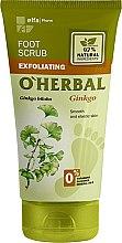 Parfumuri și produse cosmetice Scrub pentru picioare cu extract de ginkgo biloba - O'Herbal Foot Scrub