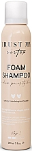 Parfumuri și produse cosmetice Șampon-spumă pentru păr cu porozitate medie - Trust My Sister Medium Porosity Hair Foam Shampoo
