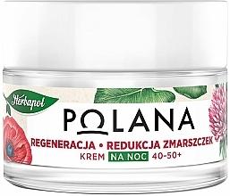 """Parfumuri și produse cosmetice Cremă de noapte pentru față 40-50+ """"Regenerare și Reducerea ridurilor"""" - Polana"""