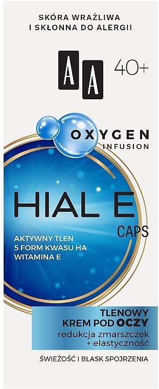 Cremă oxidantă pentru pielea din jurul ochilor 40+ - AA Oxygen Infusion Hial E Caps Eye Cream
