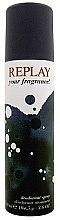 Parfumuri și produse cosmetice Replay Your Fragrance! - Deodorant