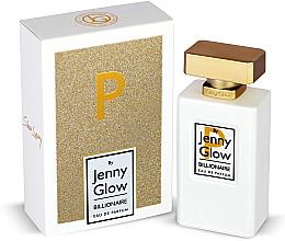 Parfumuri și produse cosmetice Jenny Glow Billionaire - Apă de parfum