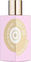 Parfumuri și produse cosmetice Etat Libre d'Orange Don't Get Me Wrong Baby, Yes I Do - Apă de parfum