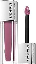 Parfumuri și produse cosmetice Ruj lichid mat - Bad Girls Go To Heaven Long Lasting Matte Liquid Lipstick