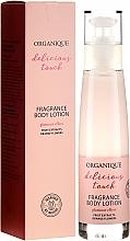 Parfumuri și produse cosmetice Loțiune de corp - Organique Delicious Touch Fragrance Body Lotion