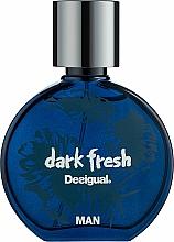 Parfumuri și produse cosmetice Desigual Dark Fresh - Apă de toaletă