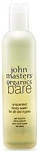 Parfumuri și produse cosmetice Gel de duș - John Masters Organics Bare Unscented Body Wash