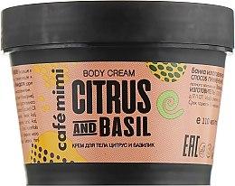 Parfumuri și produse cosmetice Cremă pentru corp - Cafe Mimi Body Cream Citrus And Basil