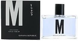 Parfumuri și produse cosmetice Banana Republic M - Apă de toaletă