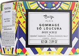 """Parfumuri și produse cosmetice Scrub pentru corp """"Chitru și fructul pasiunii"""" - Baija Gommage So Loucura Citron Passion Fruit Body Scrub"""