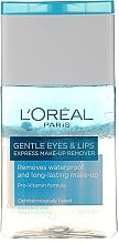 Parfumuri și produse cosmetice Loțiune demachiantă pentru buze și ochi - L'Oreal Paris Gentle Eyes&Lips Express Make-Up Remover Waterproof