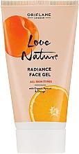 """Parfumuri și produse cosmetice Gel pentru față """"Caise și portocale"""" - Oriflame Love Nature Radiance Face Gel"""