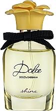 Parfumuri și produse cosmetice Dolce & Gabbana Dolce Shine - Apă de parfum