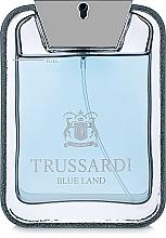 Parfumuri și produse cosmetice Trussardi Blue Land - Apă de toaletă