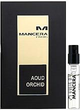 Parfumuri și produse cosmetice Mancera Aoud Orchid - Apă de parfum (mostră)