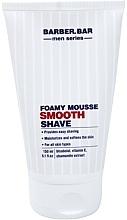 Parfumuri și produse cosmetice Mousse-spumă de ras - Barber.Bar Men Series Foamy Mousse Smooth Shave
