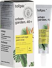 Parfumuri și produse cosmetice Cremă pentru zona ochilor - Tolpa Urban Garden 40+ Anti-Age Eye Cream